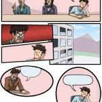 Boardroom Meeting Extended meme