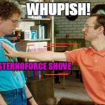 smackdown | WHUPISH! +10 STERNOFORCE SHOVE HUH? *HATE* | image tagged in geeks dorks nerds fight,memes | made w/ Imgflip meme maker