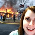 Disaster Overly Attached Girl meme