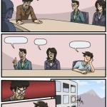 boardroom suggestion meme