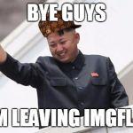 ncd05 kim jong says goodbye meme generator imgflip