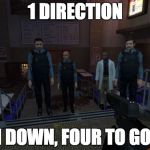 1 Direction  | 1 DIRECTION 1 DOWN, FOUR TO GO! | image tagged in memes,bm employees | made w/ Imgflip meme maker