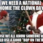 oith3 homie the clown meme generator imgflip