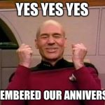 star trek | YES YES YES I REMEMBERED OUR ANNIVERSARY! | image tagged in star trek | made w/ Imgflip meme maker