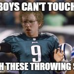 Folean Dynamite Meme | COWBOYS CAN'T TOUCH THIS WATCH THESE THROWING SKILLS | image tagged in memes,folean dynamite | made w/ Imgflip meme maker