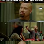 Skinhead John Travolta Meme | KANYE WEST ANNOUNCED HE'S RUNNING FOR PRESIDENT IN 2020! ISN'T THAT GREAT?! THE.GRIZZ15 ONE LESS VOTE FOR KANYE. | image tagged in memes,skinhead john travolta | made w/ Imgflip meme maker