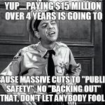 "NOT SO SECRET PLANS! | YUP....PAYING $15 MILLION OVER 4 YEARS IS GOING TO CAUSE MASSIVE CUTS TO ""PUBLIC SAFETY"", NO ""BACKING OUT"" OF THAT, DON'T LET ANYBODY FOOL Y 