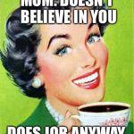 qx5q4 mom meme generator imgflip,Mom Meme
