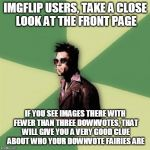 "Helpful Tyler Durden just noticing almost every image under the ""Latest"" tab immediately receives two downvotes. 