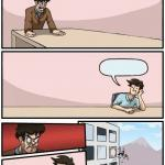 Boardroom Meeting Suggestion Day off meme
