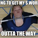 USA Lifter Meme | TRYING TO GET MY $ WORRIES OUTTA THE WAY | image tagged in memes,usa lifter | made w/ Imgflip meme maker