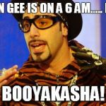 Shutup Batty Boy Meme | MARTIN GEE IS ON A 6 AM..... INNIT BOOYAKASHA! | image tagged in memes,shutup batty boy | made w/ Imgflip meme maker