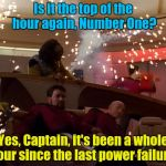 Business as usual on the Enterprise....... | Is it the top of the hour again, Number One? Yes, Captain, it's been a whole hour since the last power failure! | image tagged in star trek bridge explosions,star trek | made w/ Imgflip meme maker
