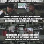 bubba sure does like his deer meat, boy i do too meme