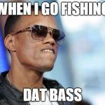 "Dat Ass Meme | ""WHEN I GO FISHING"" DAT BASS 