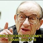 Alan Greenspan Meme | COMMON ERRORS FOR COMPETITIVE EXAMS GROUP B | image tagged in memes,alan greenspan | made w/ Imgflip meme maker