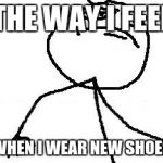 Fk Yeah Meme | THE WAY I FEEL WHEN I WEAR NEW SHOES | image tagged in memes,fk yeah | made w/ Imgflip meme maker