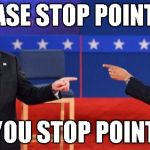Obama Romney Pointing Meme | PLEASE STOP POINTING NO YOU STOP POINTING | image tagged in memes,obama romney pointing | made w/ Imgflip meme maker