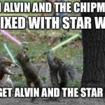 This should really be a movie!!! | WHEN ALVIN AND THE CHIPMUNKS IS MIXED WITH STAR WARS YOU GET ALVIN AND THE STAR WARS | image tagged in squirrels with light sabers | made w/ Imgflip meme maker