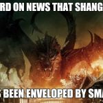 Wow. And I thought Chinese dragons were myths.  | HEARD ON NEWS THAT SHANGHAI HAS BEEN ENVELOPED BY SMAUG | image tagged in smaug 3 | made w/ Imgflip meme maker
