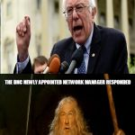 Bernie's mix | THE DNC IS LOCKING ME OUT OF MY DATA AND SABOTAGING MY CAMPAIGN YOU SHALL NOT ACCESS THE DNC NEWLY APPOINTED NETWORK MANAGER RESPONDED | image tagged in bernie's mix | made w/ Imgflip meme maker