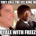 Royale With Freeze | WHAT DO THEY CALL THE ICE KING IN FRANCE? ROYALE WITH FREEZE. | image tagged in pulp fiction - royale with cheese,pulp fiction,adventure time,funny | made w/ Imgflip meme maker