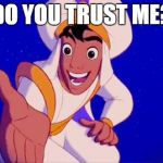 Do You Trust Me Meme Generator Imgflip