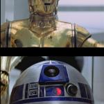 Star Wars C3PO: This is Madness! R2D2: Madness? THIS IS STAR WAR meme