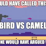 "AT-AT VS Snowspeeder | YOU COULD HAVE CALLED THIS GAME AND NO ONE WOULD HAVE ARGUED WITH YOU ""BIRD VS CAMEL"" 