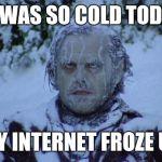 xn67v cold meme generator imgflip,So Cold Meme