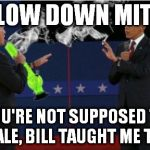 Romney Bong Meme | SLOW DOWN MITT, YOU'RE NOT SUPPOSED TO INHALE, BILL TAUGHT ME THAT. | image tagged in memes,romney bong,obama,george bush,drugs | made w/ Imgflip meme maker