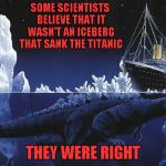 Godzilla rules!!! | SOME SCIENTISTS BELIEVE THAT IT WASN'T AN ICEBERG THAT SANK THE TITANIC THEY WERE RIGHT | image tagged in godzilla sinking the titanic,memes,godzilla,titanic,funny,history | made w/ Imgflip meme maker