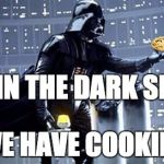 Darth Vader | JOIN THE DARK SIDE WE HAVE COOKIES | image tagged in darth vader | made w/ Imgflip meme maker