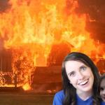 Overly Attached Girlfriend with Disaster Girl