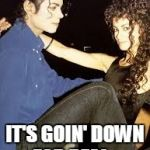 Ooooh.... | UH OH... IT'S GOIN' DOWN FOR REAL... | image tagged in ooooh | made w/ Imgflip meme maker