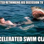 Learn to swim the Russian way | JIM STARTED RETHINKING HIS DECISSION TO TAKE THE ACCELERATED SWIM CLASS | image tagged in swimming with sharks,memes,funny | made w/ Imgflip meme maker