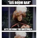 "Carnac the Magnificent | THE ANSWER IS ""SIS BOOM BAH"" LET'S SEE WHAT THE QUESTION IS... ""WHAT SOUND DO YOU HEAR WHEN A SHEEP EXPLODES?"" 