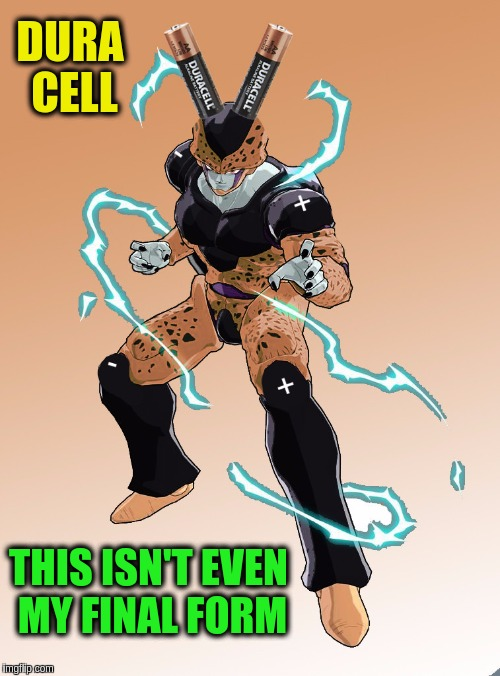Now we know where Cell gets his power from!   Anime weekend, an UnbreakLP, PowerMetalhead and isayisay event on Nov 25-27. | DURA CELL THIS ISN'T EVEN MY FINAL FORM | image tagged in memes,anime weekend,anime,dragon ball z,funny,dbz | made w/ Imgflip meme maker