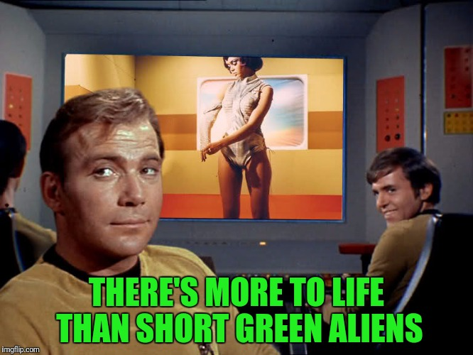 THERE'S MORE TO LIFE THAN SHORT GREEN ALIENS | made w/ Imgflip meme maker