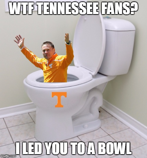 Butch Jones Tennessee bowl game | WTF TENNESSEE FANS? I LED YOU TO A BOWL | image tagged in memes,butch jones,tennessee vols,bowl game,football | made w/ Imgflip meme maker
