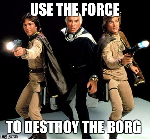 USE THE FORCE TO DESTROY THE BORG | made w/ Imgflip meme maker