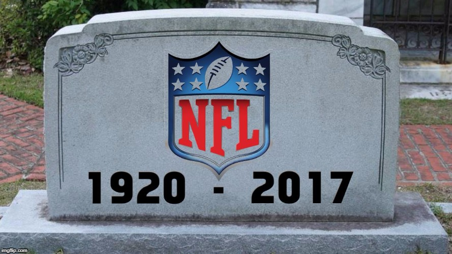 Rest in Peace | . | image tagged in nfl rip,bye bye,mo meme,memes,funny,nfl football | made w/ Imgflip meme maker