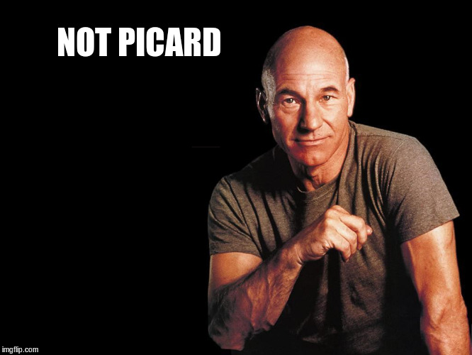 NOT PICARD | made w/ Imgflip meme maker