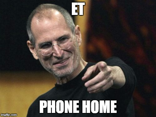 Steve Jobs | ET PHONE HOME | image tagged in memes,steve jobs,iphone,ufo,telephone,weed | made w/ Imgflip meme maker
