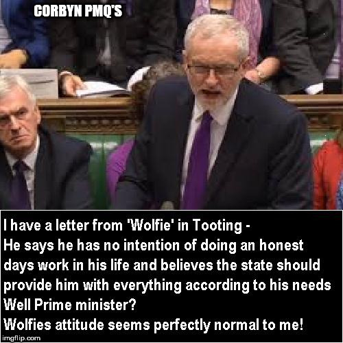 Corbyn - I have a letter from Wolfie | CORBYN PMQ'S | image tagged in corbyn - letter from wolfie tooting labour communism socialism | made w/ Imgflip meme maker