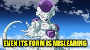 EVEN ITS FORM IS MISLEADING | made w/ Imgflip meme maker