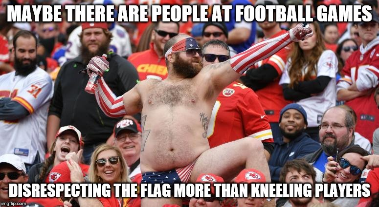I'll take kneeling at football games over this at football games...just trying to light the mood on a touchy subject |  MAYBE THERE ARE PEOPLE AT FOOTBALL GAMES; DISRESPECTING THE FLAG MORE THAN KNEELING PLAYERS | image tagged in kneeling,take a knee,nfl,nfl football,football | made w/ Imgflip meme maker