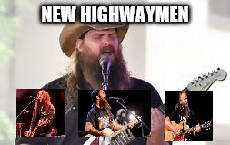 NEW HIGHWAYMEN | image tagged in country music | made w/ Imgflip meme maker