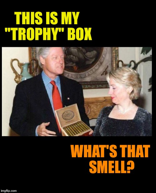 "THIS IS MY ""TROPHY"" BOX WHAT'S THAT SMELL? 