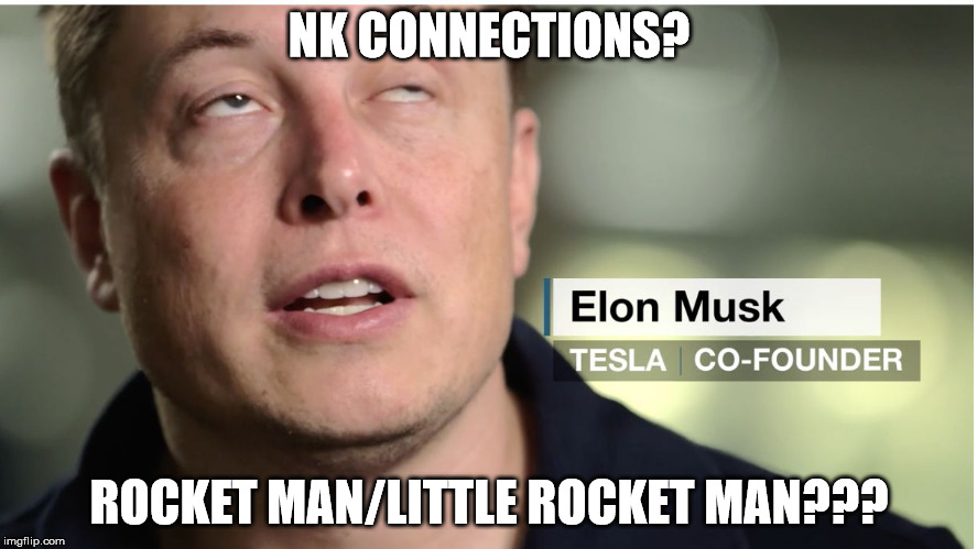 Elon Musk | NK CONNECTIONS? ROCKET MAN/LITTLE ROCKET MAN??? | image tagged in elon musk | made w/ Imgflip meme maker